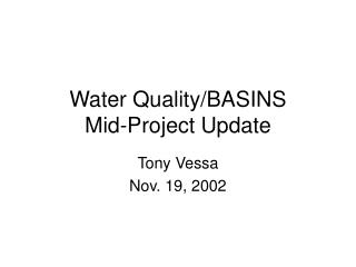 Water Quality/BASINS Mid-Project Update