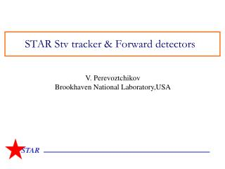STAR Stv tracker & Forward detectors