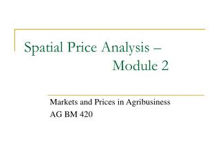 Spatial Price Analysis – 						Module 2