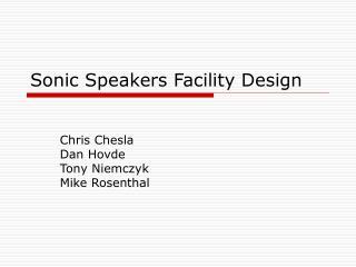Sonic Speakers Facility Design