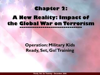 Chapter 2:                               A New Reality: Impact of the Global War on Terrorism