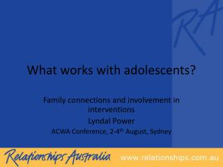 What works with adolescents?