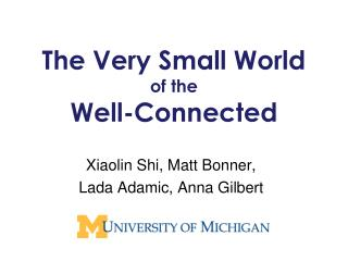 The Very Small World of the Well-Connected