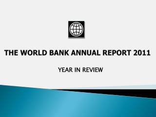 THE WORLD BANK ANNUAL REPORT 201 1