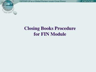 Closing Books Procedure for FIN Module