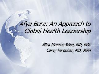 Afya Bora: An Approach to Global Health Leadership