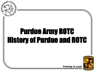 Purdue Army ROTC History of Purdue and ROTC