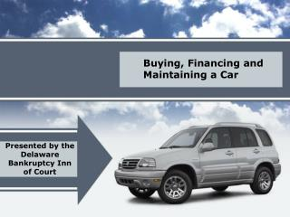Buying, Financing and Maintaining a Car