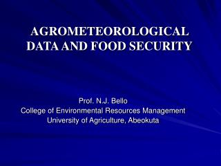 AGROMETEOROLOGICAL DATA AND FOOD SECURITY