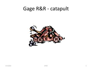 Gage R&R - catapult
