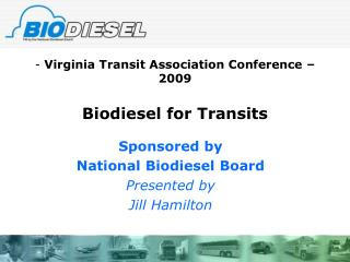 Virginia Transit Association Conference – 2009 Biodiesel for Transits