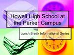 Howell High School at the Parker Campus
