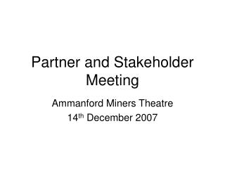 Partner and Stakeholder Meeting
