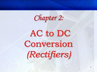 Chapter 2: AC to DC Conversion  (Rectifiers)