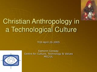Christian Anthropology in a Technological Culture