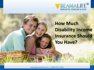 How Much Disability Income Insurance Should You Have