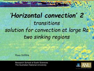 ' Horizontal convection' 2 transitions solution for convection at large Ra two sinking regions