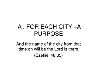 A . FOR EACH CITY –A PURPOSE