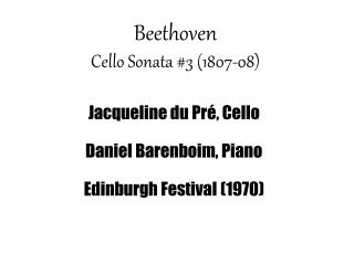 Beethoven Cello Sonata #3 (1807-08)