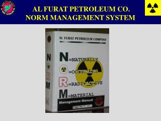 AL FURAT PETROLEUM CO. NORM MANAGEMENT SYSTEM