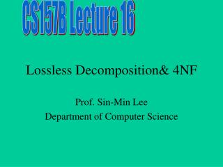 Lossless Decomposition& 4NF