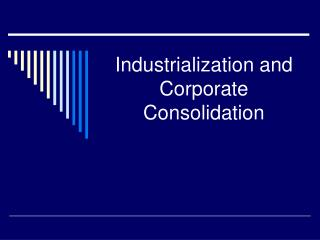 Industrialization and Corporate Consolidation