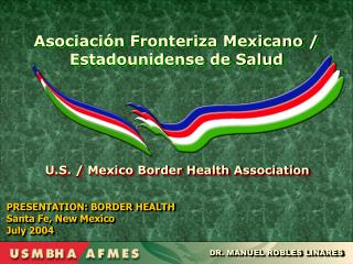 PRESENTATION: BORDER HEALTH Santa Fe, New Mexico July 2004
