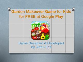 Garden Makeover Game for Kids for FREE at Google Play