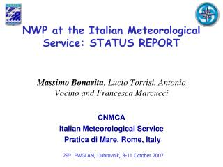 NWP at the Italian Meteorological Service: STATUS REPORT
