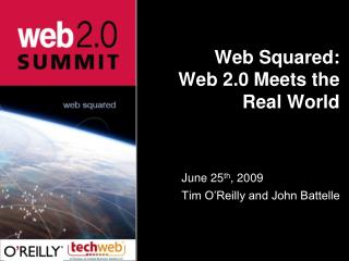 Web Squared: Web 2.0 Meets the Real World