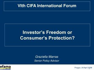 Investor's Freedom or Consumer's Protection?