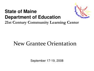 State of Maine Department of Education 21st Century Community Learning Center