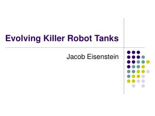 Evolving Killer Robot Tanks