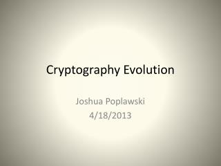 Cryptography Evolution