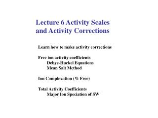 Lecture 6 Activity Scales  and Activity Corrections