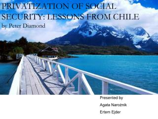 PRIVATIZATION OF SOCIAL SECURITY: LESSONS FROM CHILE by Peter Diamond