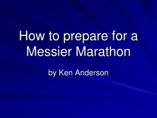 How to prepare for a  Messier Marathon