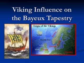 Viking Influence on the Bayeux Tapestry