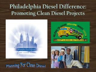 Philadelphia Diesel Difference:  Promoting Clean Diesel Projects