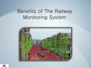 Benefits of The Railway Monitoring System