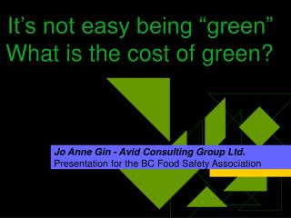 "It's not easy being ""green""  What is the cost of green?"