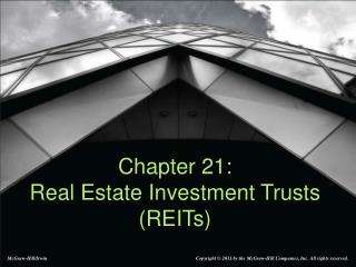 Chapter 21:  Real Estate Investment Trusts (REITs)