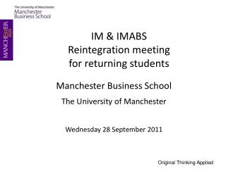 Manchester Business School The University of Manchester Wednesday 28 September 2011