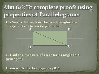 Aim 6.6: To complete proofs using properties of Parallelograms