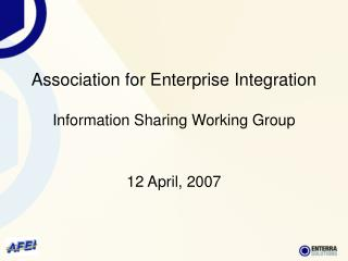 Association for Enterprise Integration Information Sharing Working Group