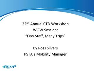 "22 nd  Annual CTD Workshop WOW Session: ""Few Staff, Many Trips"" By Ross Silvers"