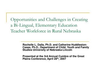 Opportunities and Challenges in Creating a Bi-Lingual, Elementary Education Teacher Workforce in Rural Nebraska
