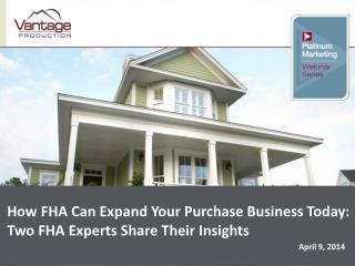 How FHA Can Expand Your Purchase Business Today:   Two FHA Experts Share Their Insights
