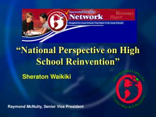 """National Perspective on High School Reinvention"""