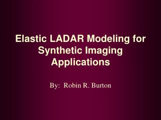 Elastic LADAR Modeling for Synthetic Imaging Applications